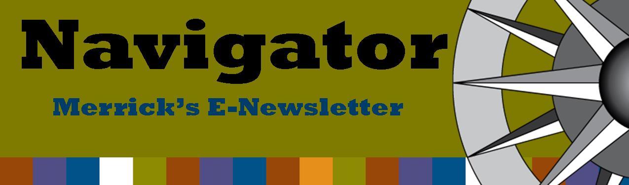 Merrick's e-newsletter Navigator